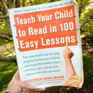 Teach Your Child To Read in 100 Easy Lessons by Siegfried Engelman.