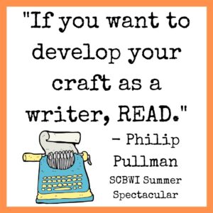 "Quote from Philip Pullman ""If you want to develop your craft as a writer, READ."""