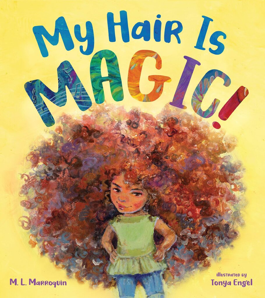 Picture book MY HAIR IS MAGIC. Cover shows picture of girl with hands on hips and huge hair.